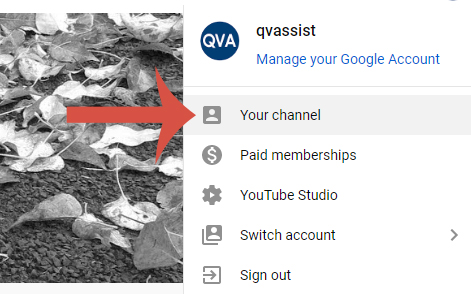 Login to Google, go to YouTube and select my channel
