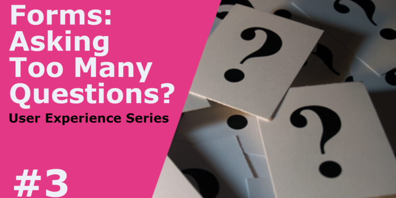 Are Your Website Forms Asking Too Many Questions?
